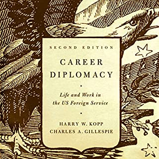 Career Diplomacy: Life and Work in the US Foreign Service, 2nd Edition cover art