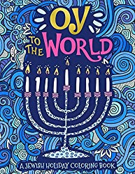 Oy To The World - A Jewish Holiday Colouring Book for Adults
