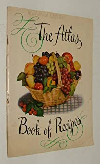 The Atlas Book Of Recipes (And Helpful Information On Home Canning And Preserving)