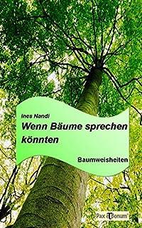 Wenn Bäume sprechen könnten (German Edition)