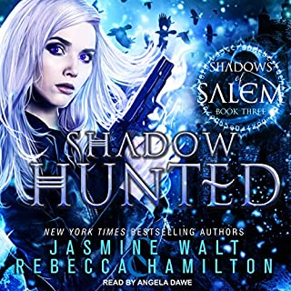 Shadow Hunted     Shadows of Salem Series, Book 3              By:                                                                                                                                 Jasmine Walt,                                                                                        Rebecca Hamilton                               Narrated by:                                                                                                                                 Angela Dawe                      Length: 7 hrs and 25 mins     110 ratings     Overall 4.6