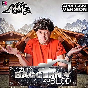 Zum Baggern zu blöd (Après-Ski Version)