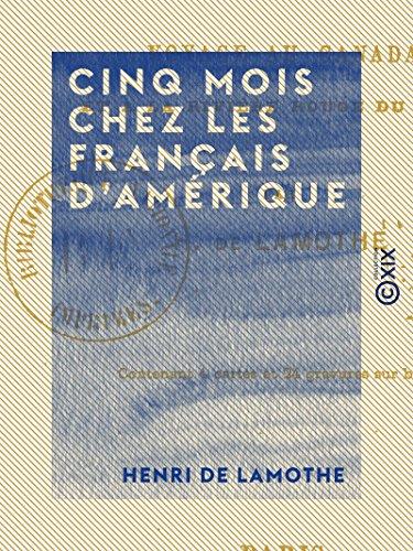 Cinq mois chez les Français d'Amérique: Voyage au Canada et à la Rivière Rouge du Nord (French Edition)