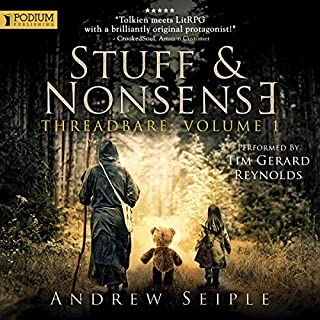 Stuff and Nonsense     Threadbare Series, Volume 1              Written by:                                                                                                                                 Andrew Seiple                               Narrated by:                                                                                                                                 Tim Gerard Reynolds                      Length: 10 hrs and 40 mins     3 ratings     Overall 5.0