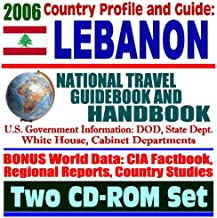 2006 Country Profile and Guide to Lebanon: National Travel Guidebook and Handbook: Israel and Hezbollah, 2006 Crisis and Evacuation, Prime Minister Siniora, Hariri Assassination (Two CD-ROM Set)