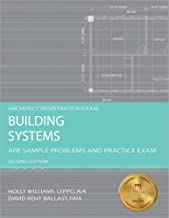 Building Systems: ARE Sample Problems and Practice Exam, 2nd Ed (Architect Registration Exam)