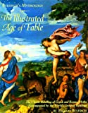 Bulfinch's Mythology: The Illustrated Age of Fable- The Classic Retelling of Greek and Roman Myths Accompanied by the World's Greatest Paintings