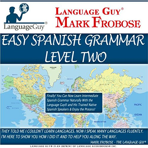 Easy Spanish Grammar 2     5 Hours of Intense Natural Spanish Learning              By:                                                                                                                                 Mark Frobose                               Narrated by:                                                                                                                                 Mark Frobose                      Length: 5 hrs and 19 mins     10 ratings     Overall 4.0