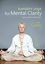 Kundalini Yoga for Mental Clarity: Calm and Focus the Mind
