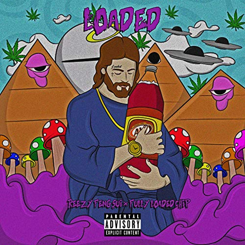 Loaded (feat. Reezy Fengshui) [Explicit]