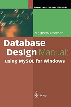 Database Design Manual: using MySQL for Windows (Springer Professional Computing)