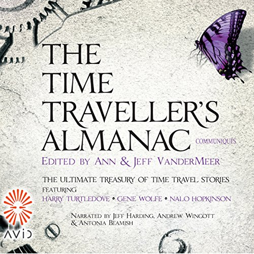 Communiqués     The Time Traveller's Almanac, Volume 4              By:                                                                                                                                 Jeff VanderMeer - editor                               Narrated by:                                                                                                                                 Jeff Harding,                                                                                        Andrew Wincott,                                                                                        Antonia Beamish                      Length: 13 hrs and 45 mins     Not rated yet     Overall 0.0