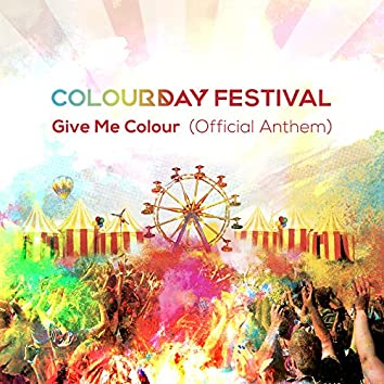 Give Me Colour (Official Anthem 2019)