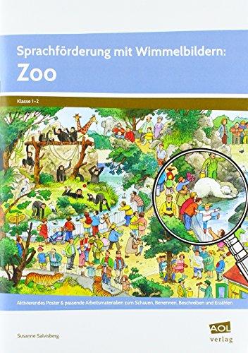 Sprachförderung mit Wimmelbildern: Zoo: Aktivierendes Poster & passende Arbeitsmaterialien zum Schauen, Benennen, Beschreiben und Erzählen (1. und 2. Klasse)