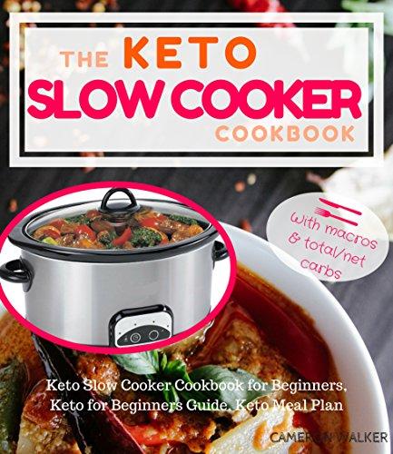 KETO SLOW COOKER COOKBOOK: Keto Slow Cooker Cookbook for Beginners, Keto for Beginners Guide, Keto Meal Plan