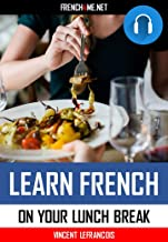Audiobook - Learn 1000 French Phrases on your lunch break (4 hours 53 minutes) - Vol 1: Just relax and listen - Repeat and memorize 1000 key French phrases