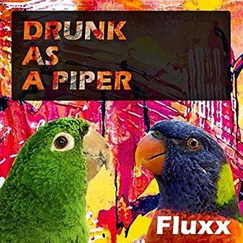 Drunk as a Piper