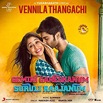 """Vennila Thangachi (From """"Gemini Ganeshanum Suruli Raajanum"""")"""