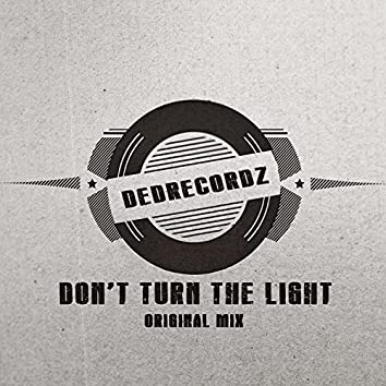Don't Turn the Light