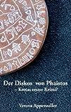 Der Diskos von Phaistos - Kretas erster Krimi? (Kindle Ausgabe)