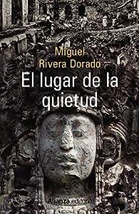 El lugar de la quietud par Miguel Rivera Dorado