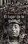 El lugar de la quietud par Rivera Dorado