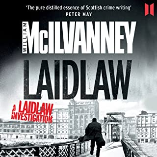 Laidlaw     A Laidlaw Investigation, Book 1              By:                                                                                                                                 William McIlvanney                               Narrated by:                                                                                                                                 William McIlvanney                      Length: 7 hrs and 17 mins     124 ratings     Overall 4.0