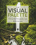 Image of The Visual Palette: Defining Your Photographic Style