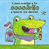Cómo enseñar a tu cocodrilo a lavarse los dientes (Castellano - A Partir De 0 Años - Proyecto De...