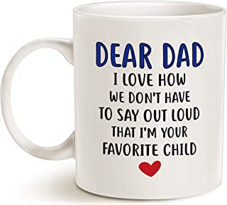 MAUAG Fathers Day Gifts Funny Coffee Mug for Dad, Dear Dad, I`m Your Favorite Child Coffee Mug, Best Birthday Gift Cup from Daughter or Son, White 11 Oz