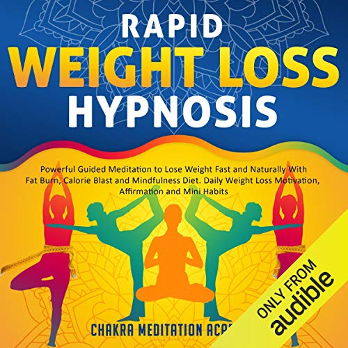 Rapid Weight Loss Hypnosis Audiobook By Chakra Meditation Academy cover art