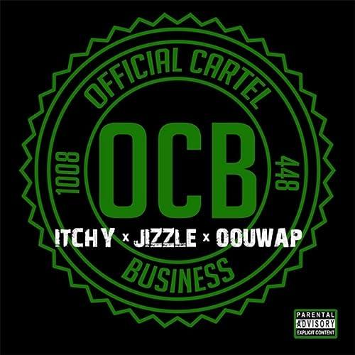 O.C.B. (Official Cartel Business) [Explicit] by Jizzle ...