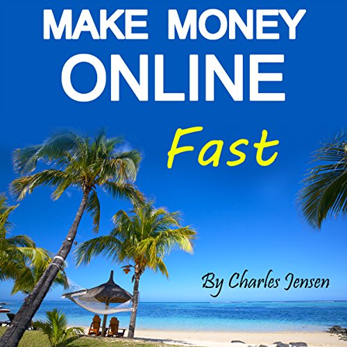 Make Money Online Fast audiobook cover art