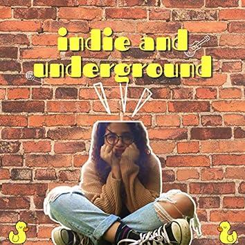 Indie and Underground