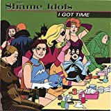 I Got Time by The Shame Idols