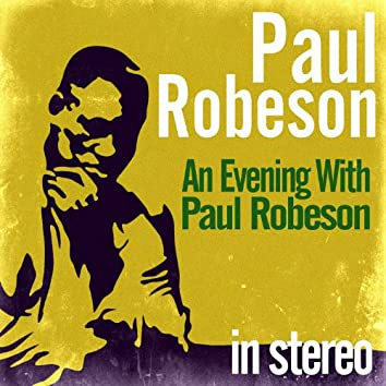 An Evening With Paul Robeson (Stereo)