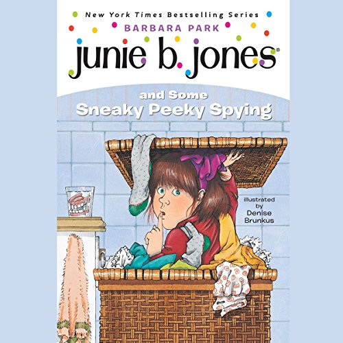 Junie B. Jones and Some Sneaky Peeky Spying audiobook cover art