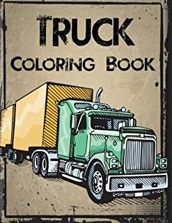 Truck Coloring Book: Truck Coloring Books for Boys, Truck Books, Little Blue Cars, Christmas Coloring Books, Truck Books for Toddler, Truck Coloring ... Adults and Children of All Ages (Volume 1)