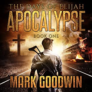 Apocalypse     The Days of Elijah, Book 1              By:                                                                                                                                 Mark Goodwin                               Narrated by:                                                                                                                                 Kevin Pierce                      Length: 6 hrs and 46 mins     1,083 ratings     Overall 4.7