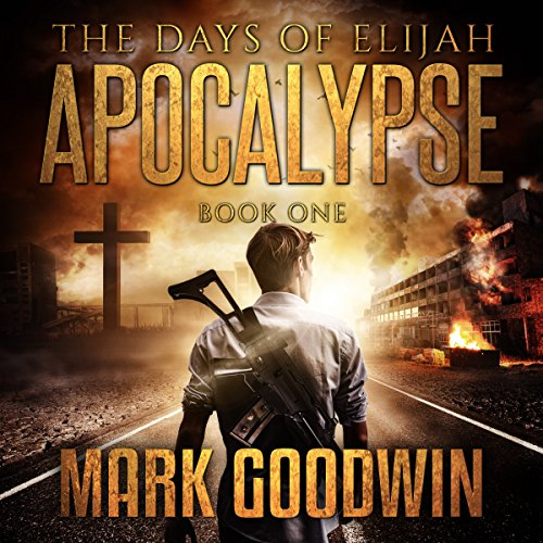 Apocalypse     The Days of Elijah, Book 1              By:                                                                                                                                 Mark Goodwin                               Narrated by:                                                                                                                                 Kevin Pierce                      Length: 6 hrs and 46 mins     1,135 ratings     Overall 4.7