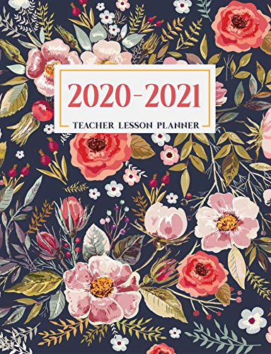 Teacher Lesson Planner: Weekly and Monthly Agenda Calendar | Academic Year - August Through July | Vintage Floral (2020-2021)