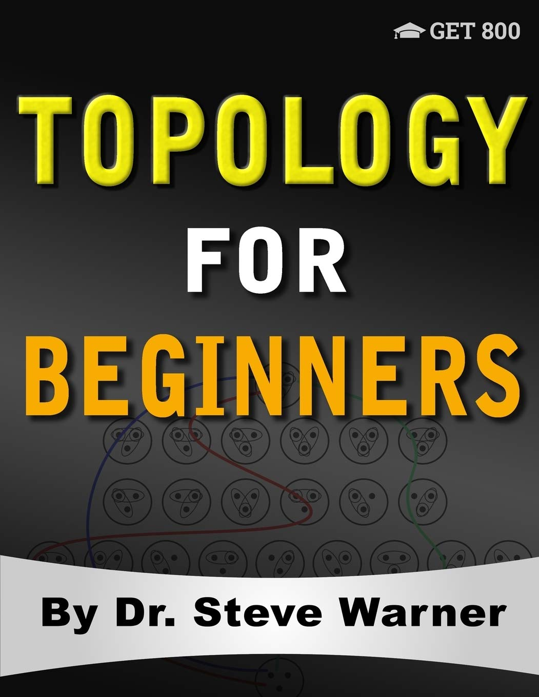 Image OfTopology For Beginners: A Rigorous Introduction To Set Theory, Topological Spaces, Continuity, Separation, Countability, M...