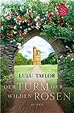 Der Turm der wilden Rosen: Roman
