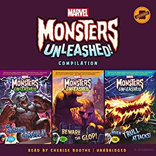 Marvel Monsters Unleashed Compilation     The Gruesome Gorgilla!, Beware the Glop!, and When Trull Attacks!              By:                                                                                                                                 Marvel Press,                                                                                        Steve Behling                               Narrated by:                                                                                                                                 Cherise Boothe                      Length: 8 hrs and 3 mins     Not rated yet     Overall 0.0