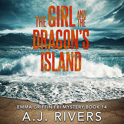 The Girl and the Dragon's Island Audiobook By A.J. Rivers cover art