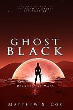 Ghost Black (Daughter of Mars)