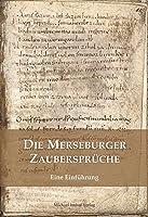 Die Merseburger Zaubersprueche: Eine Einfuehrung