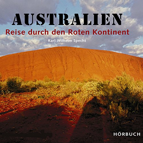 Australien: Reise durch den Roten Kontinent                   By:                                                                                                                                 Karl-Wilhelm Specht                               Narrated by:                                                                                                                                 Alexander Senger                      Length: 1 hr     Not rated yet     Overall 0.0