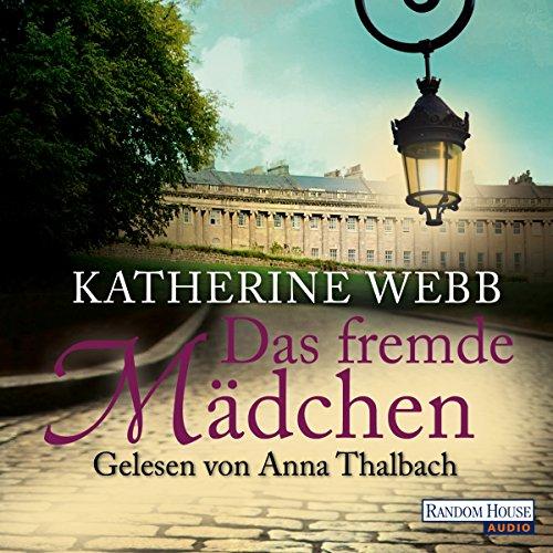 Das fremde Mädchen                   Autor:                                                                                                                                 Katherine Webb                               Sprecher:                                                                                                                                 Anna Thalbach                      Spieldauer: 7 Std. und 21 Min.     15 Bewertungen     Gesamt 3,8