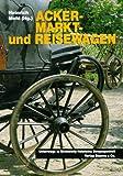 Acker-, Markt- und Reisewagen: Unterwegs in Schleswig-Holstein - Vergangenheit